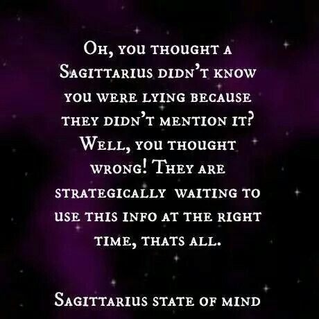 Sagittarius...I'm not quite sure if this is true for me.