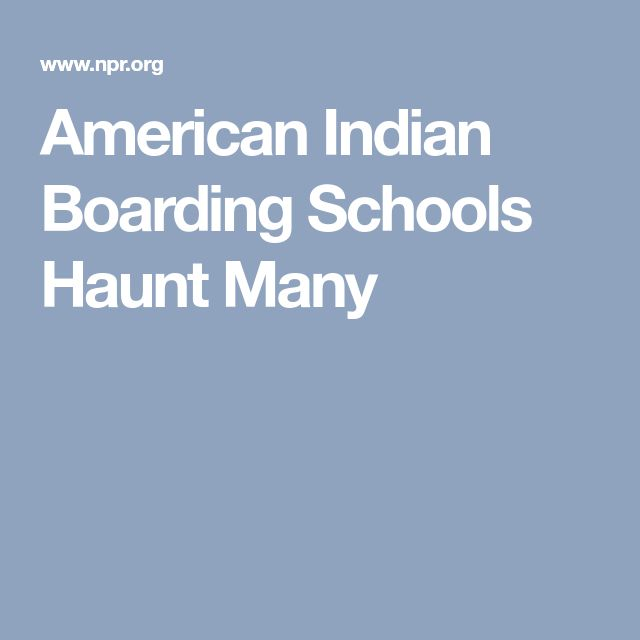 American Indian Boarding Schools Haunt Many