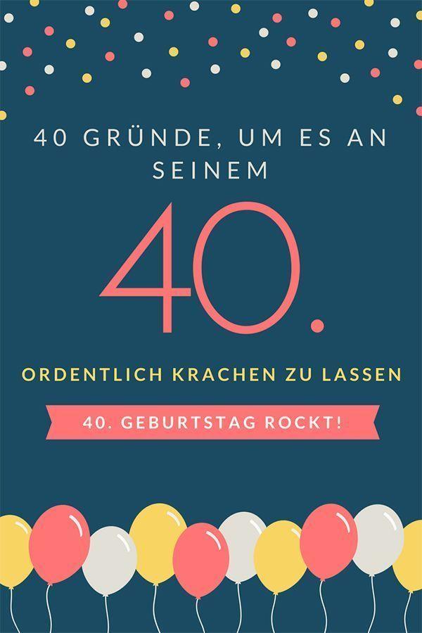 40 Grunde Um Es Am 40 Geburtstag Ordentlich Krachen Zu Lassen