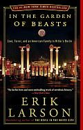 In the Garden of Beasts: Love, Terror, and an American Family in Hitler's Berlin  by Erik Larson