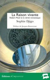 S. Djigo, La Raison vivante. Robert Musil et la vérité romanesque. (Préface de Jacques Bouveresse)
