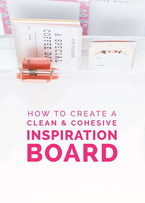 How to Create a Clean & Cohesive Inspiration Board - Elle & Company