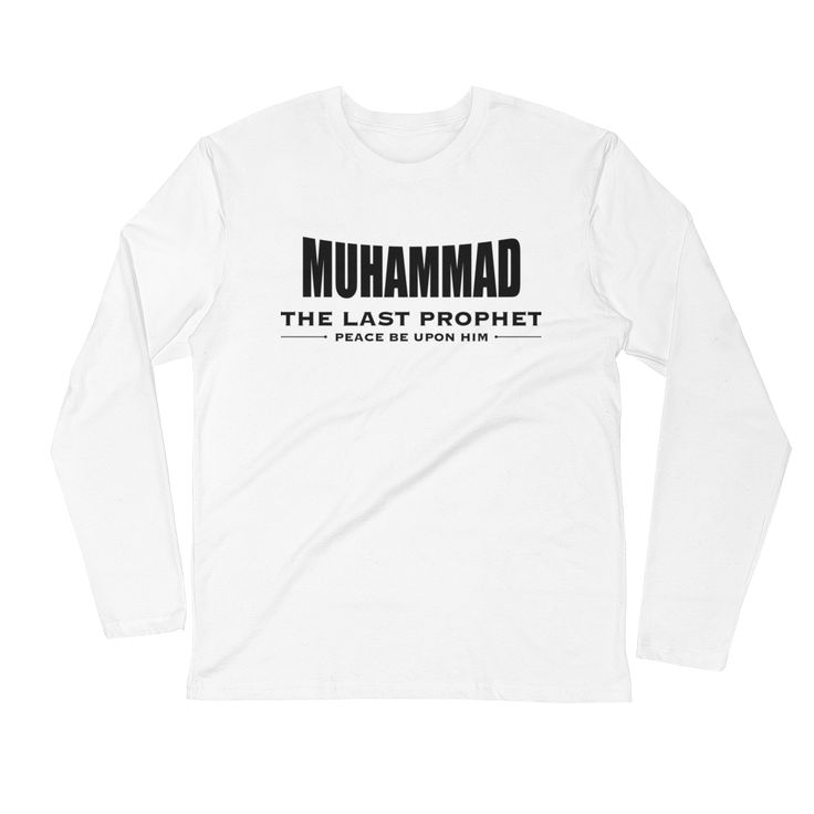Just added to our store!! Prophet Muhammad ...  Check it out here: http://www.zakatees.com/products/prophet-muhammad-the-last-prophet-long-sleeve-fitted-crew?utm_campaign=social_autopilot&utm_source=pin&utm_medium=pin