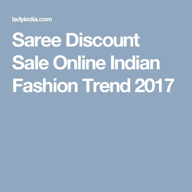 Saree Discount Sale Online Indian Fashion Trend 2017