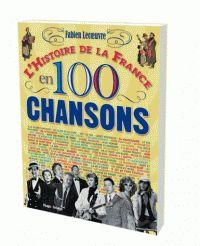 L'histoire de la France en 100 chansons /  Lecoeuvre, Fabien (1961-....) http://bu.univ-angers.fr/rechercher/description?notice=000888943