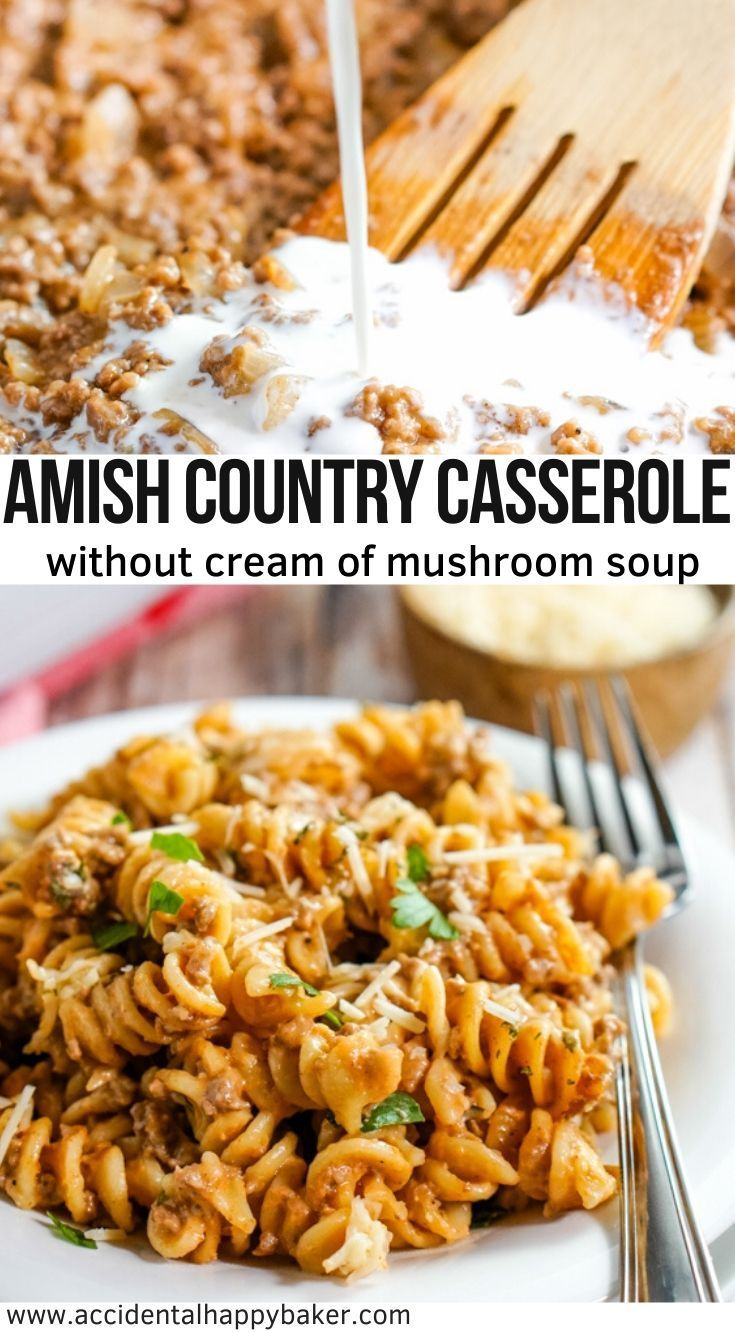 Amish Country Casserole Is An Easy Filling And Budget Friendly Meal Made With Ground Beef Noodles An Homemade Sauce Creamed Mushrooms Easy Casserole Recipes