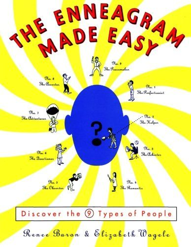 The Enneagram Made Easy: Discover the 9 Types of People, Renee Baron and Elizabeth Wagela. Good intro to the enneagram: complex enough to be useful, simple enough to not be overwhelming.