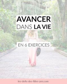 Avancer dans la vie en 6 exercices - Les défis des filles zen