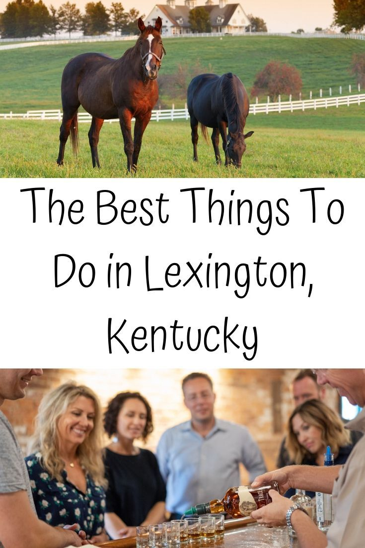 Lexington Kentucky Is Full Of Fun Things To Do Check Out Our