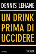 Un drink prima di uccidere - Dennis Lehane