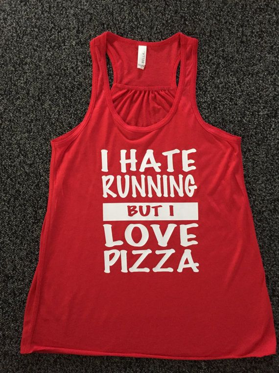I Hate Running But I Love Pizza Running Tank    *Made of Viscose Polyester Material    *A-Line, perfect for a workout tank    *Flowy Fit, 3.7