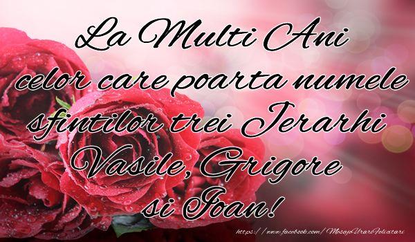 La Multi Ani celor care poarta numele sfintilor trei Jerarhi  Vasile, Grigore  si Ioan!