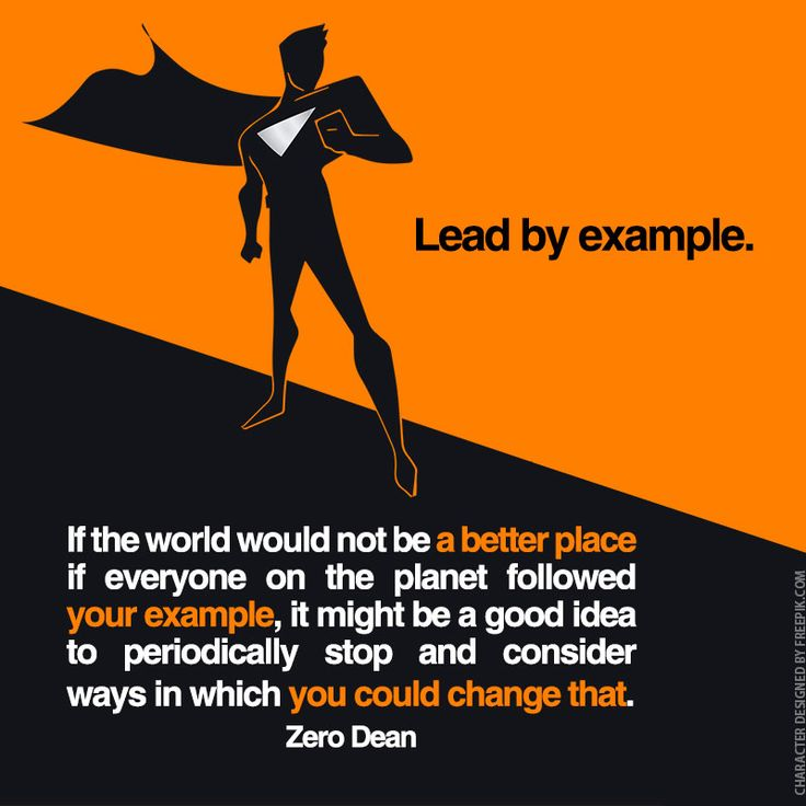 """If the world would not be a better place if everyone on the planet followed your example, it might be a good idea to periodically stop and consider ways in which you could change that.  Lead by example.  From the comments:  Drew: This is essentially the Kant Philosophy. """"Always act in"""