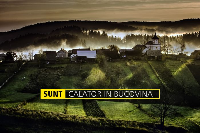 SUNT CALATOR IN BUCOVINA