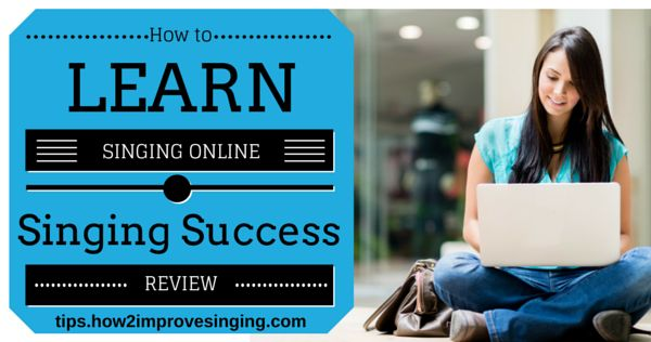 Click here to find out how to learn singing online and read the review of Singing Success: http://tips.how2improvesinging.com/how-to-learn-singing-online/