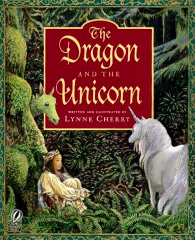 Cherry, L. (1995). The Dragon and the Unicorn. San Diego: Harcourt Brace. A unicorn and a dragon live in a forest when one day strange creature called men come into the forest and start inhabiting it by cutting down trees. The men hunt the unicorn and dragon so they are forced into hiding. The king's daughter wanders into the forest, learns from the unicorn and dragon the importance taking care of the forest, and teaches her father these things. He understands and orders respect to the…