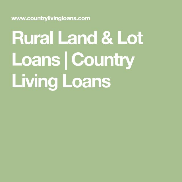 Rural Land & Lot Loans | Country Living Loans