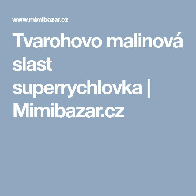 Tvarohovo malinová slast superrychlovka | Mimibazar.cz