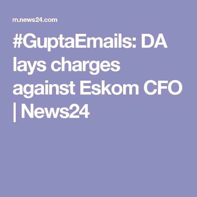#GuptaEmails: DA lays charges against Eskom CFO | News24