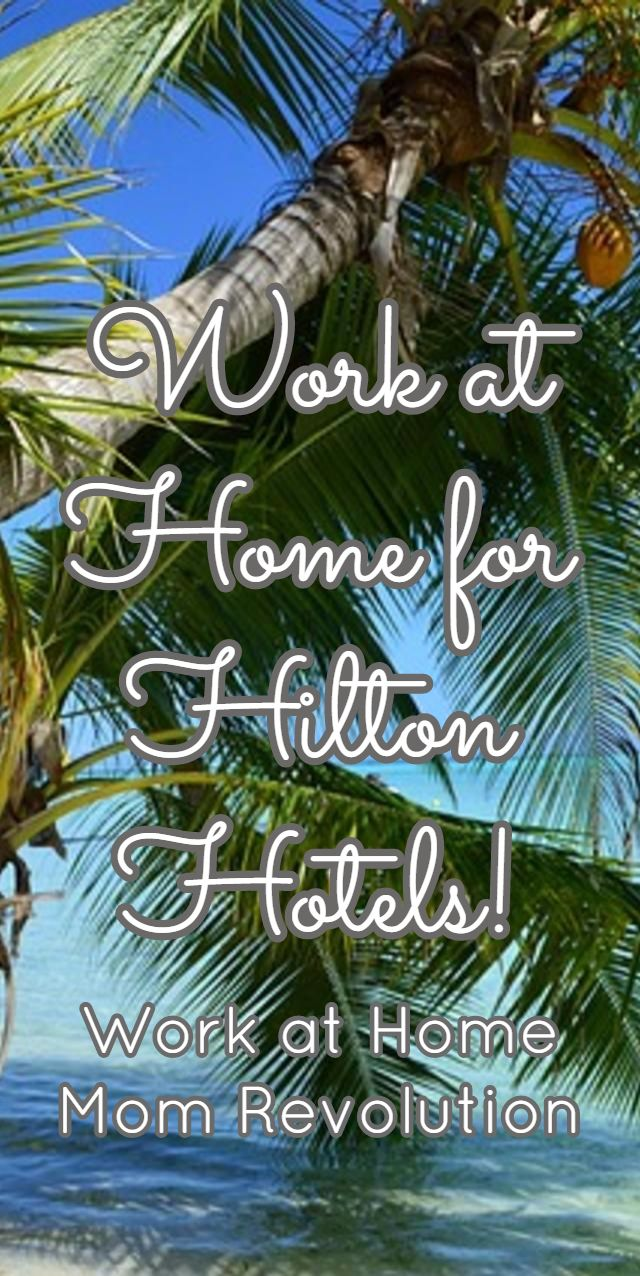 Work at Home for Hilton Hotels! / Work at Home Mom Revolution