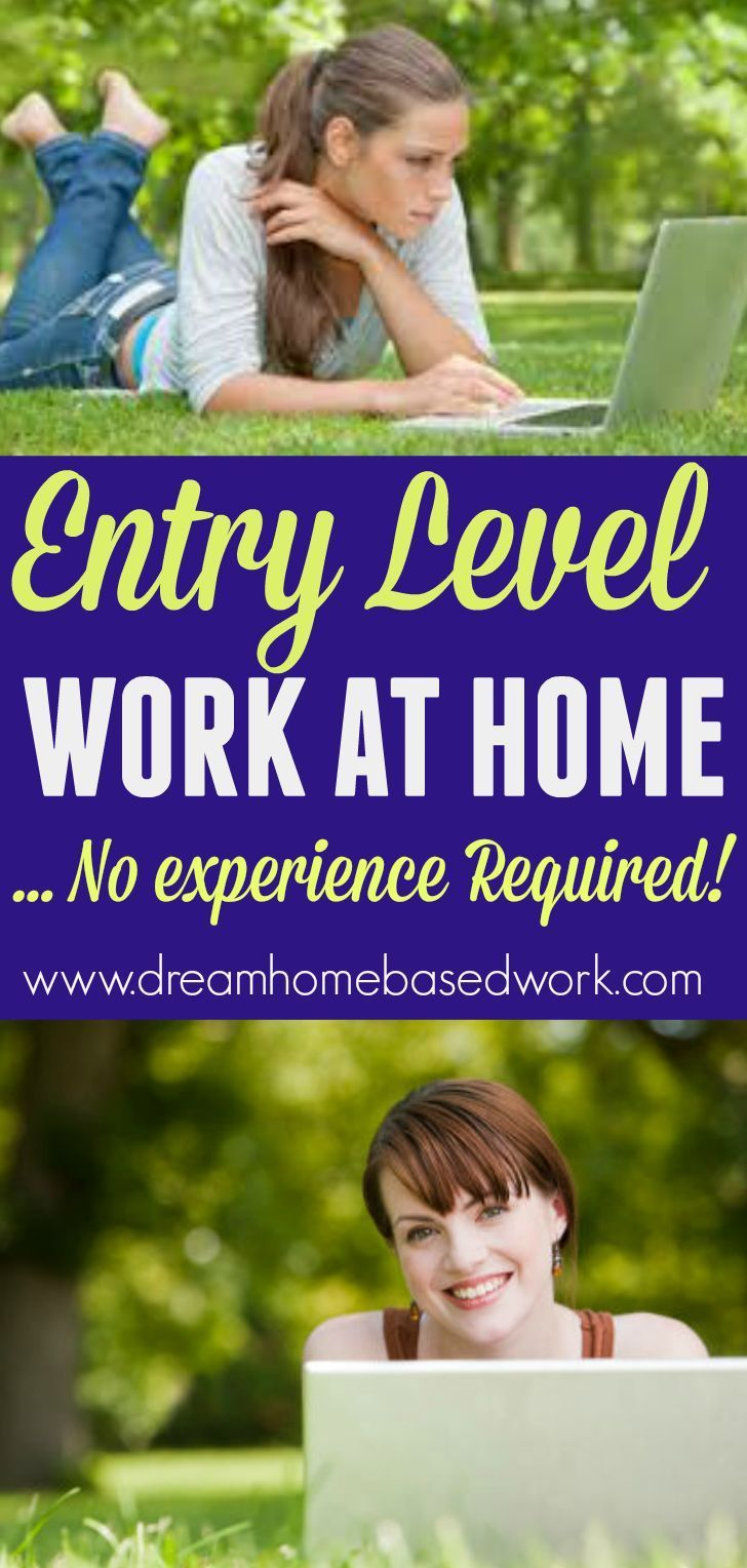 If you are looking for an entry level work at home job, then you have landed in the right place. These companies don't require prior experience to get started.