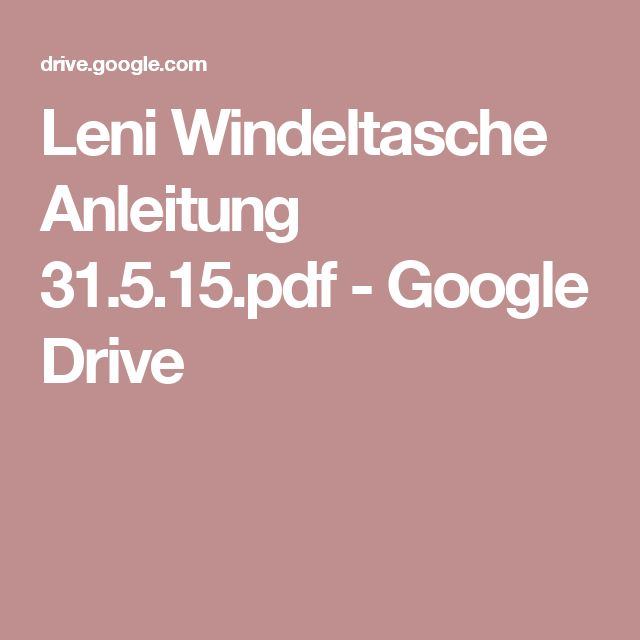 Leni Windeltasche Anleitung 31.5.15.pdf - Google Drive