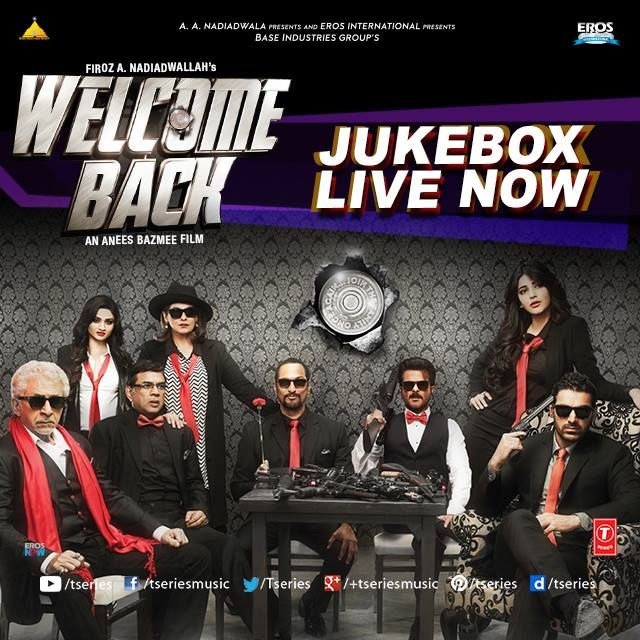 Here is the Jukebox of the craziest movie of the year!! **WELCOME BACK -JUKEBOX**--> http://bit.ly/1Mrvn0o  We are sure you will put this on R-E-PEAT mode over the weekend!!  ‪#‎TseriesMusic‬ ‪#‎WelcomeBack‬ ‪#‎Jukebox‬ ‪#‎CrazyMovie‬ ‪#‎JohnAbraham‬ ‪#‎AnilKapoor‬ ‪#‎NanaPatekar‬