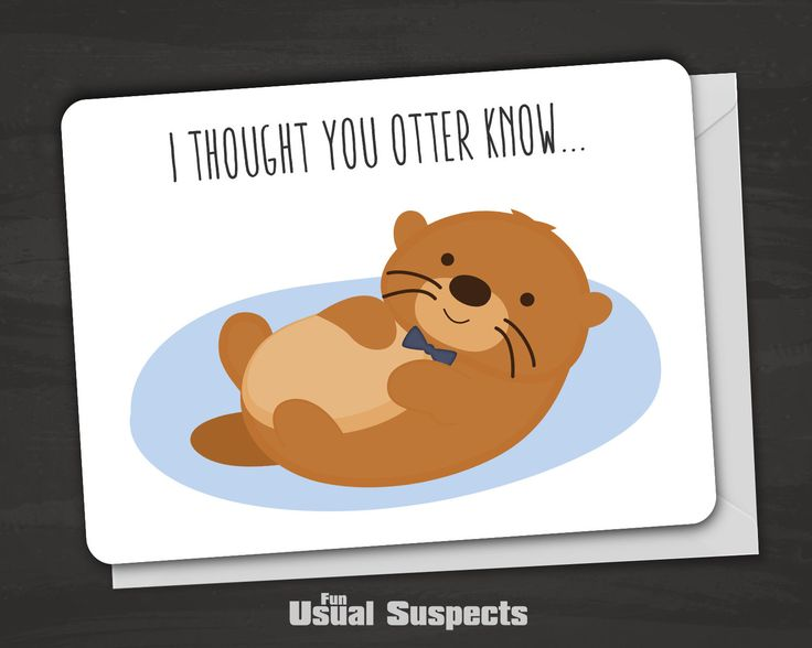 """Adorable otter card for letting your person know they are your favorite. Outside reads """"I thought you otter know..."""" Inside reads """"You're my favorite."""" Fun Usual Suspects cards are carefully printed o"""