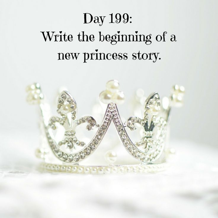 Day 199 of 365 Days of Writing Prompts: Write the beginning of a new princess story. Erin: Everyone thinks being a princess is ball gowns and tiaras. Part of it is. That is until my mother, the que…