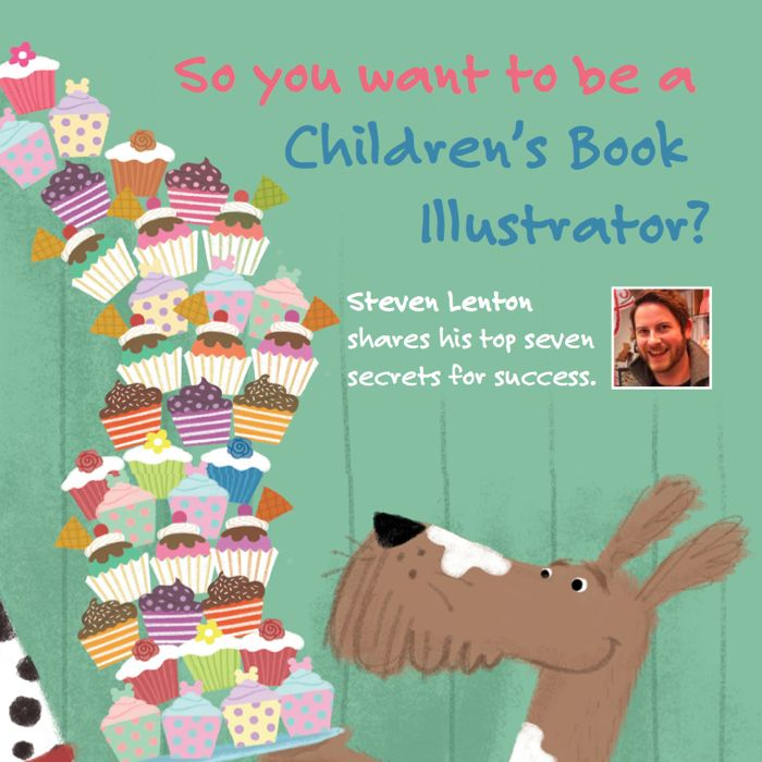 How to become a children's book illustrator - by Steven Lenton