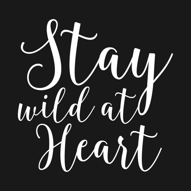 Check out this awesome Stay wild at heart design on