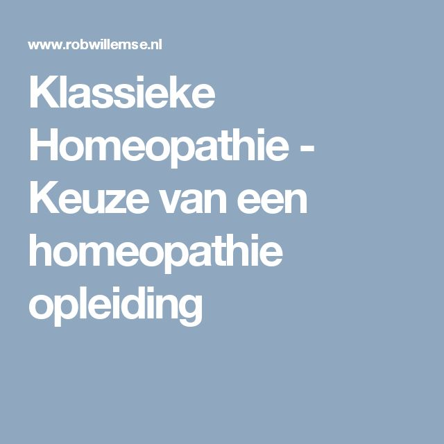 Klassieke Homeopathie - Keuze van een homeopathie opleiding