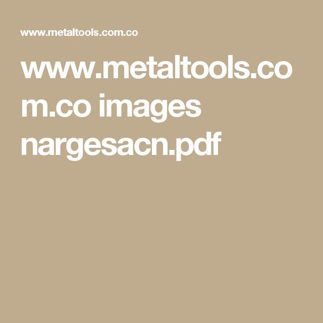 www.metaltools.com.co images nargesacn.pdf