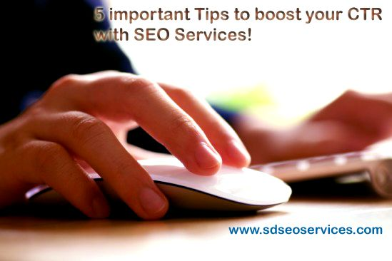 5 Important Tips to boost your CTR with SEO Services!