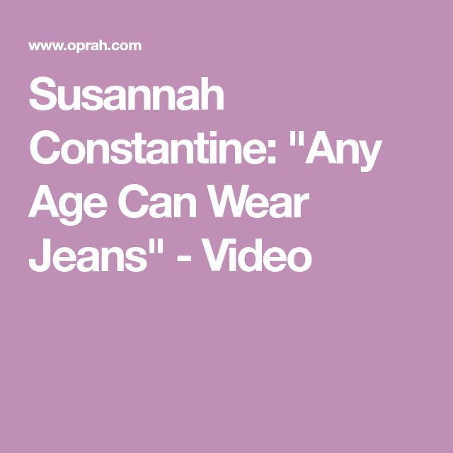 "Susannah Constantine: ""Any Age Can Wear Jeans"" - Video"