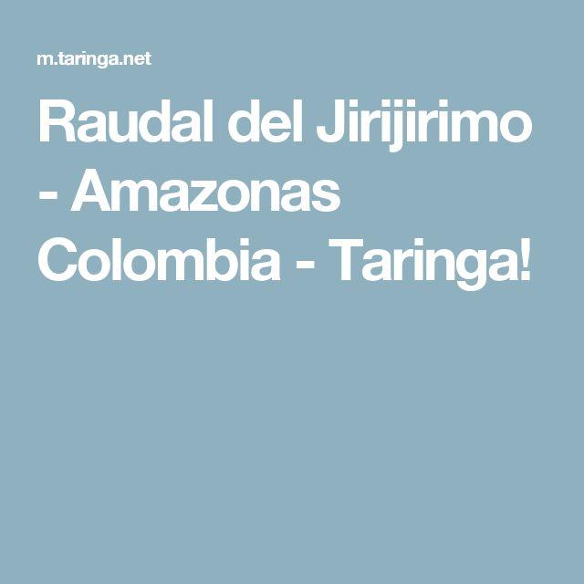 Raudal del Jirijirimo - Amazonas Colombia - Taringa!