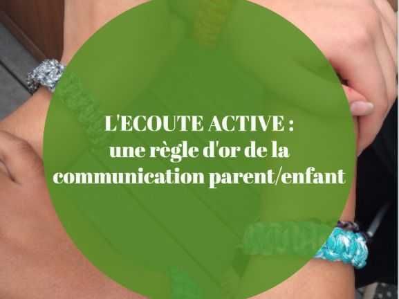 L'écoute active : une règle d'or de la communication parent/enfant