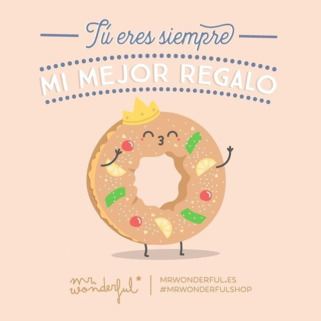El mejor de todos eres tú. You are always my best gift. You are the very best of all. Happy Three Kings day! #mrwonderfulshop #quotes #present
