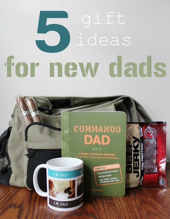 Best Gifts For First Time Dads Part - 50: 5 Gift Ideas For New Dads