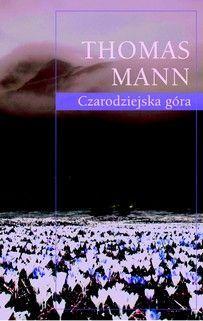 Czarodziejska góra -   Mann Thomas , tylko w empik.com: 56,99 zł. Przeczytaj recenzję Czarodziejska góra. Zamów dostawę do dowolnego salonu i zapłać przy odbiorze!