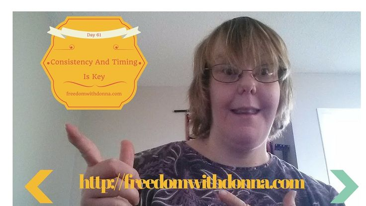 Consistency And Timing is key whether  you are just starting out or just having been having success is take consistency and timing and today I covered how to have both of those…  If you need help with this I can help you, I have the training, the duplicatable systems with the support…  Start here:  http://freedomwithdonna.com
