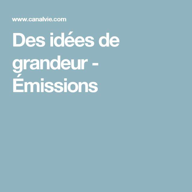 Des idées de grandeur - Émissions