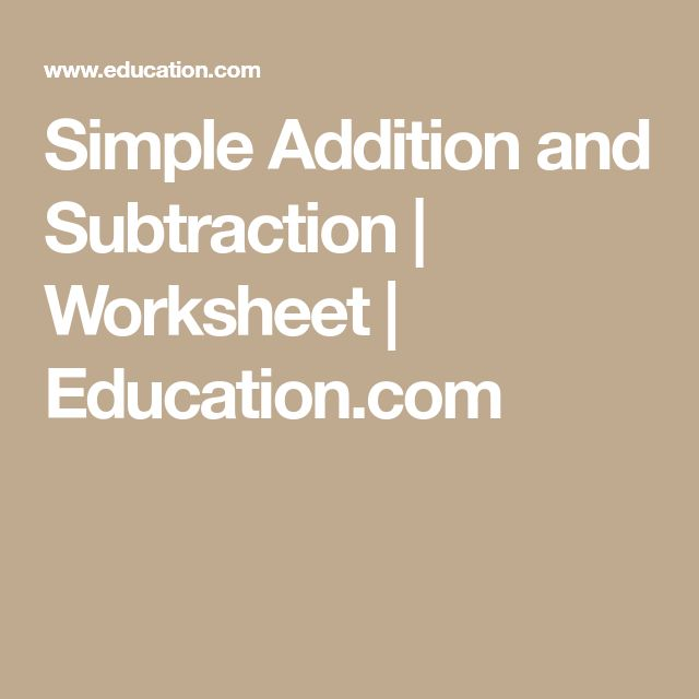 Simple Addition and Subtraction | Worksheet | Education.com