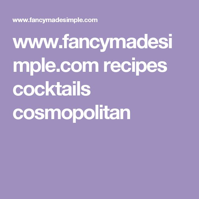 www.fancymadesimple.com recipes cocktails cosmopolitan