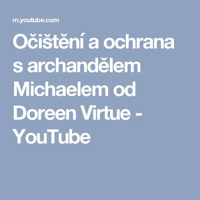 Očištění a ochrana s archandělem Michaelem od Doreen Virtue - YouTube