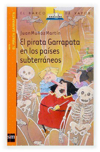 El pirata Garrapata en los países subterráneos. Juan Muñoz Martín. SM, 2006