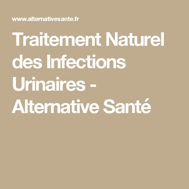 Traitement Naturel des Infections Urinaires - Alternative Santé