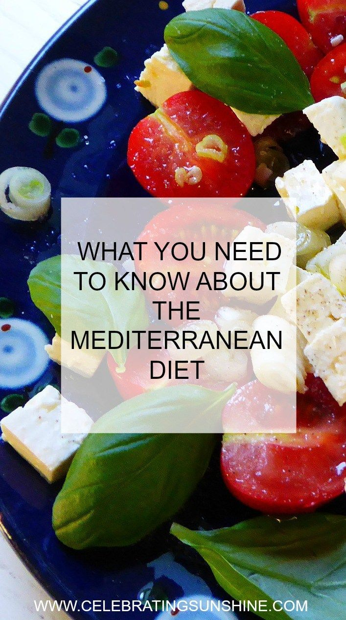 WHAT YOU NEED TO KNOW ABOUT THE MEDITERRANEAN DIET Celebrating Sunshine