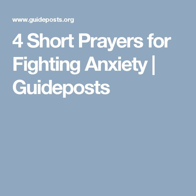 4 Short Prayers for Fighting Anxiety | Guideposts