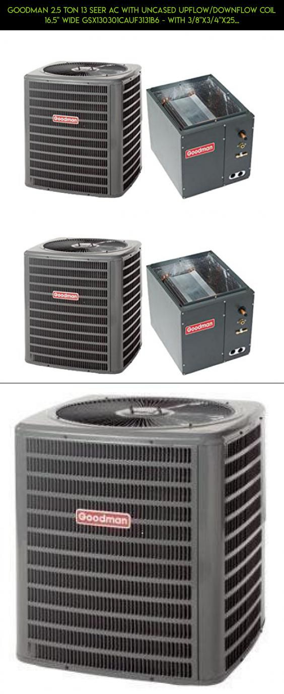 """Goodman 2.5 Ton 13 SEER AC with Uncased Upflow/Downflow Coil 16.5"""" wide GSX130301CAUF3131B6 - With 3/8""""x3/4""""x25' lineset #plans #units #fpv #camera #products #shopping #parts #air #technology #heating #drone #and #kit #racing #gadgets #tech #conditioning"""